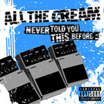 + INFO All the Cream - ep Never told you this before... - Flor y Nata Records - FyN-26