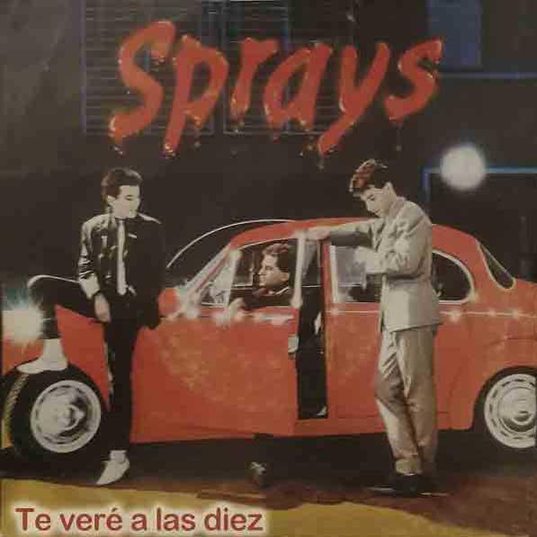 Sprays - Te veré a las diez