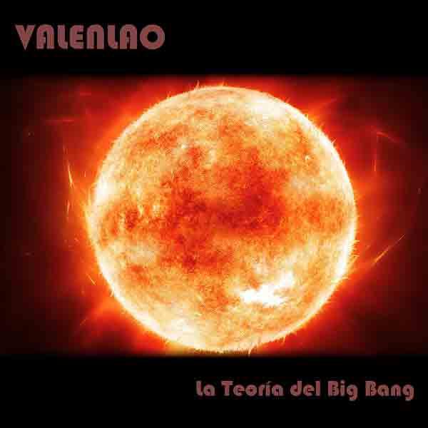 """Valenlao - sencillo """"La Teoría del Big Bang"""""""